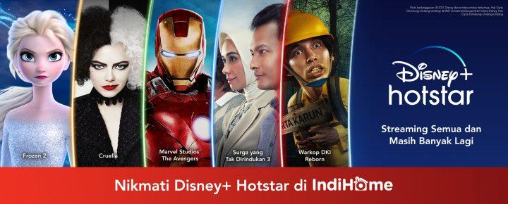 Disney Hotstar dan IndiHome Hadirkan Konten Hiburan Global dan Lokal untuk Para Konsumen di Indonesia